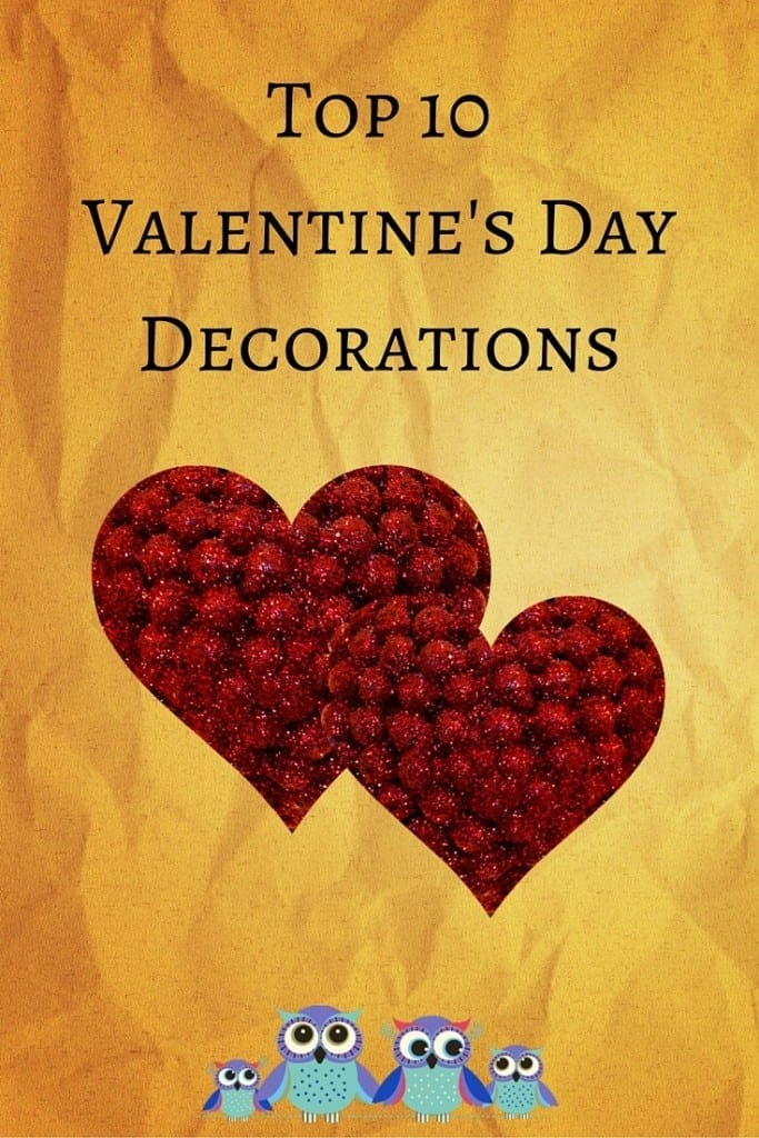 Top 10 Valentine's Day Decorations
