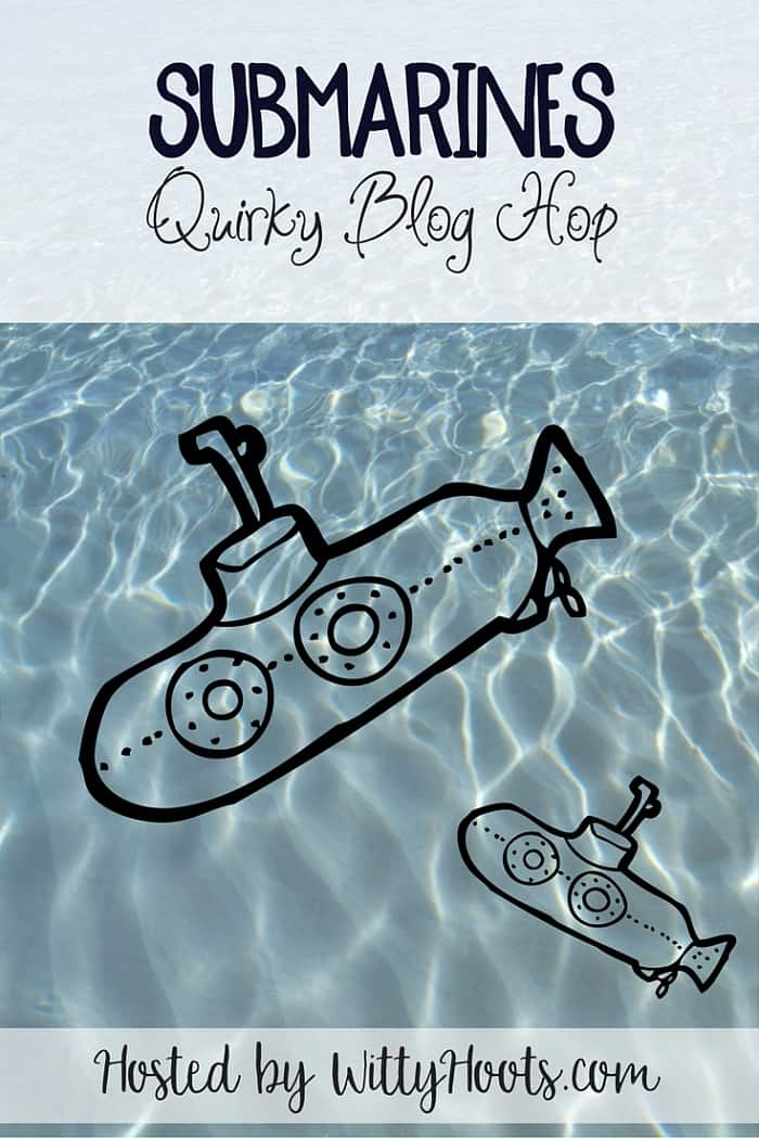 Submarines Quirky Blog Hop